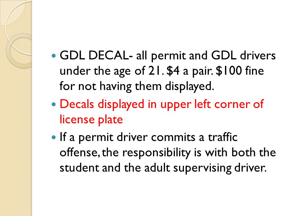 GDL DECAL- all permit and GDL drivers under the age of 21.
