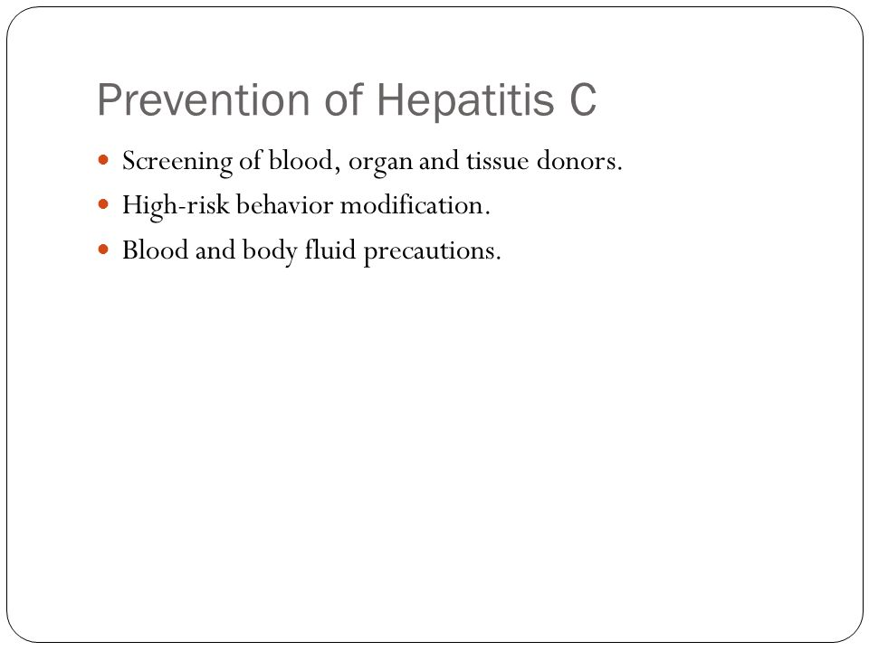 Prevention of Hepatitis C Screening of blood, organ and tissue donors.