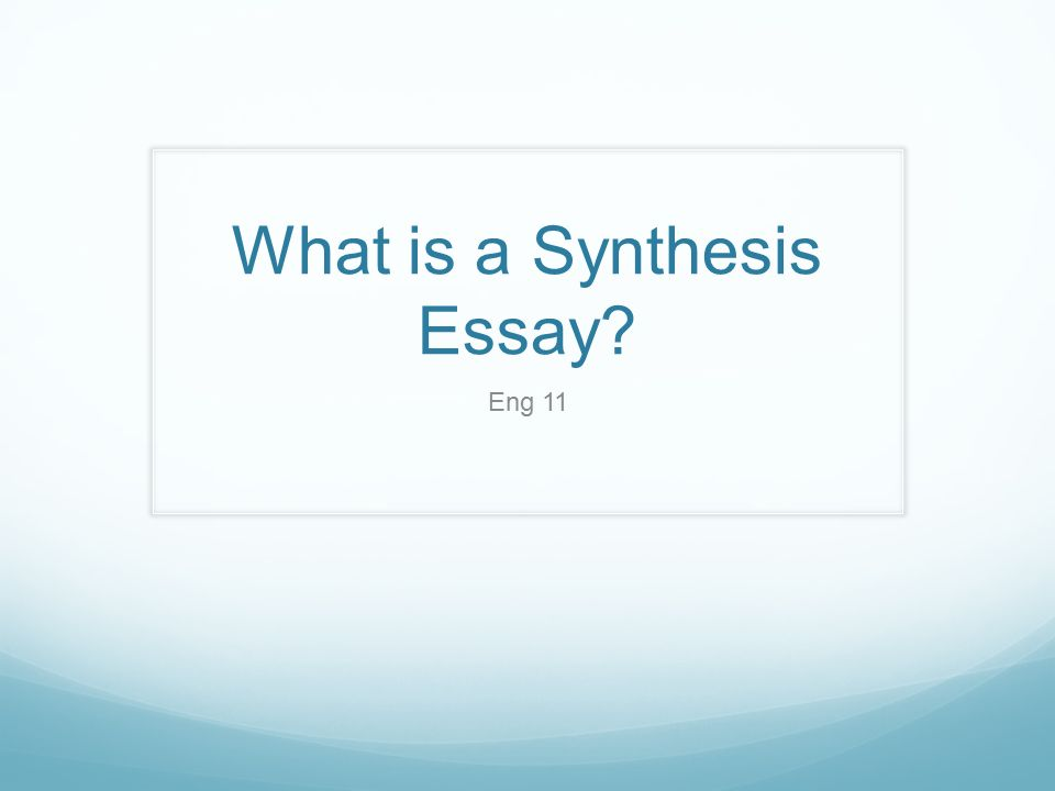 What is a synthesized essay?