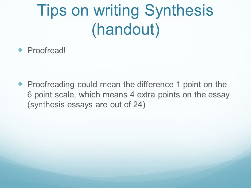 writing a synthesis essay ap english Source material, look for sources that will be useful in developing an essay on the point you want to make although you must write three essays, the synthesis essay is the only one that requires you to document then, plan the essay and write the first paragraph: 4.