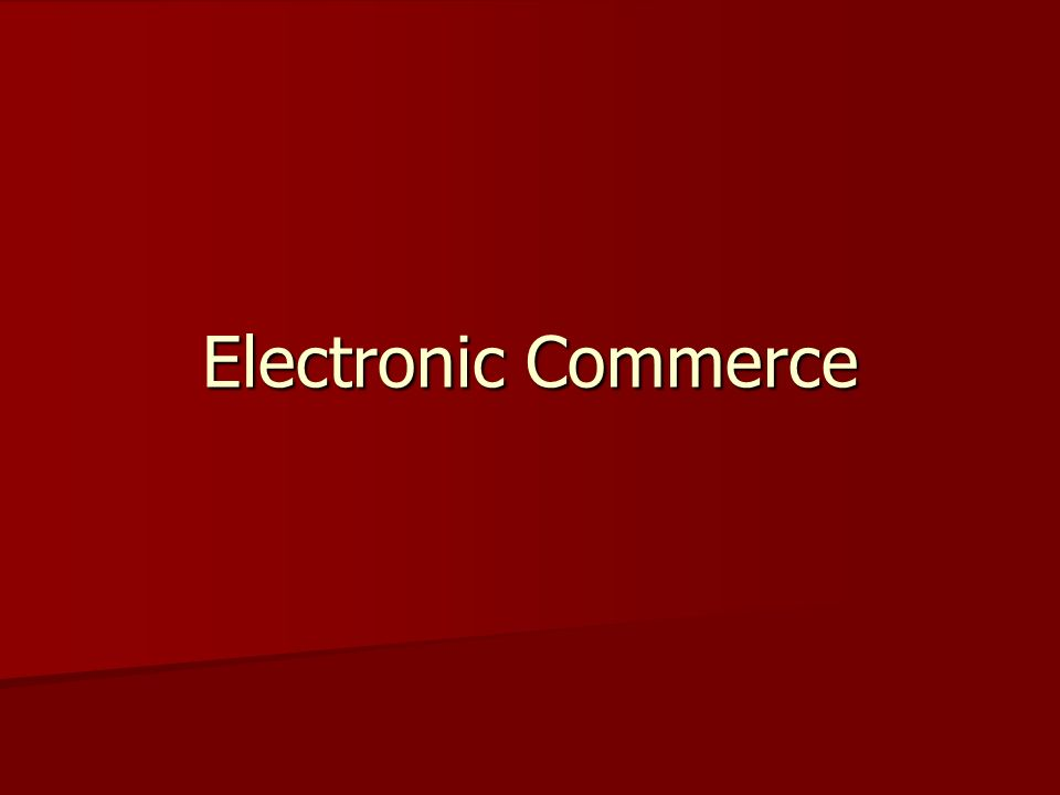 Electronic Commerce: Definitions and Concepts electronic commerce (EC) -The process of buying, selling, or exchanging products, services, or information via computer networks -[In another definition of e-commerce is defined as the trade, which refers to a wide range of immediate trade activities for products and services -[In another definition of e-commerce is defined as the trade, which refers to a wide range of immediate trade activities for products and services