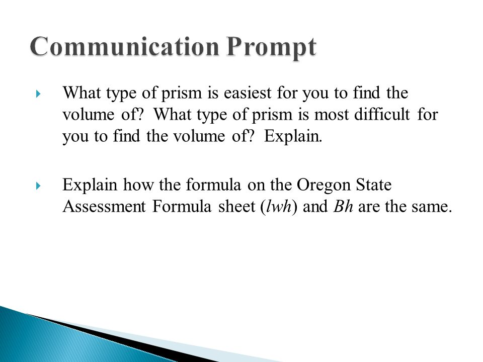  What type of prism is easiest for you to find the volume of.