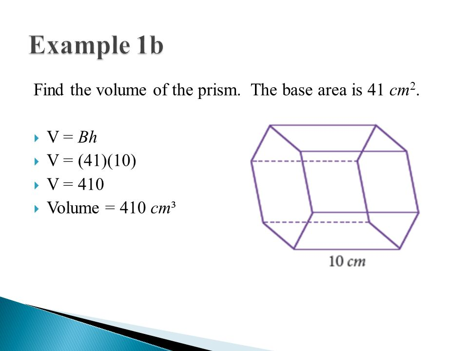Find the volume of the prism. The base area is 41 cm 2.