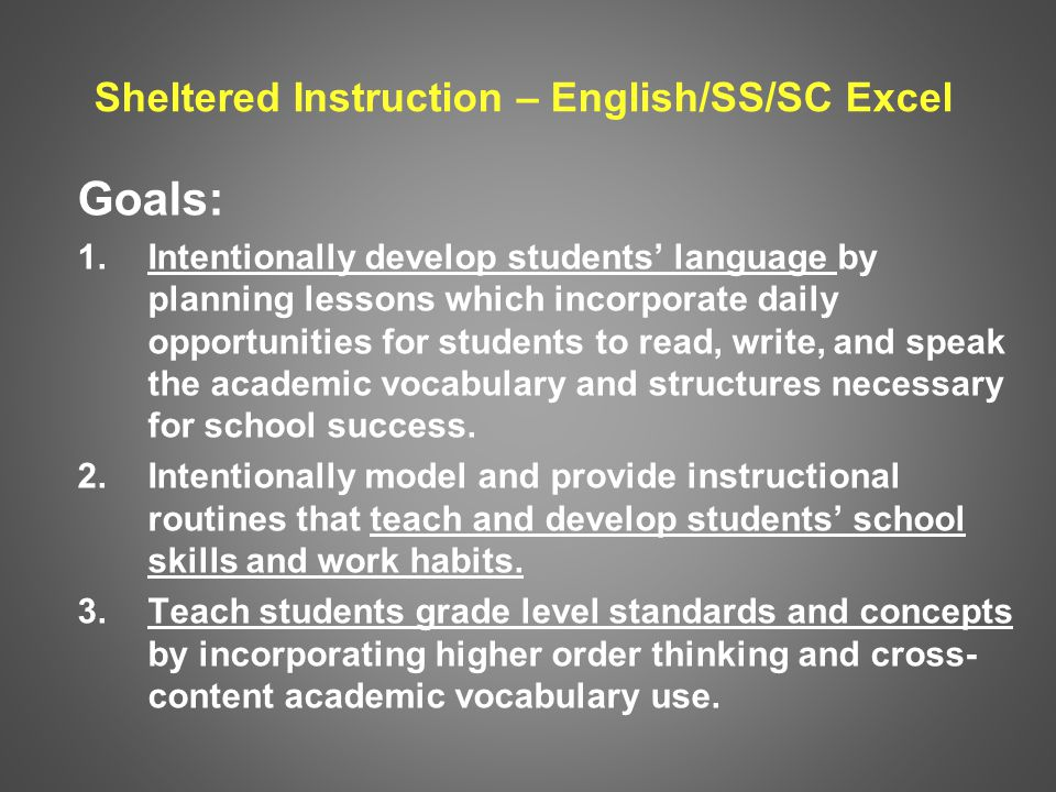 Sheltered Instruction – English/SS/SC Excel Goals: 1.