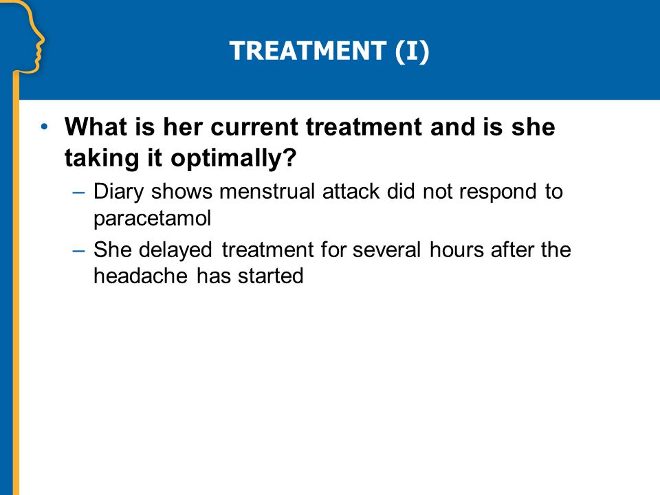 TREATMENT (I) What is her current treatment and is she taking it optimally.