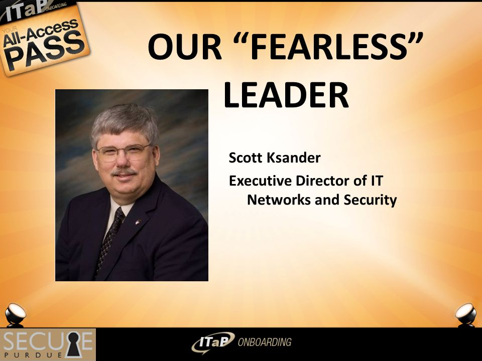 4 OUR FEARLESS LEADER Scott Ksander Executive Director of IT Networks and Security