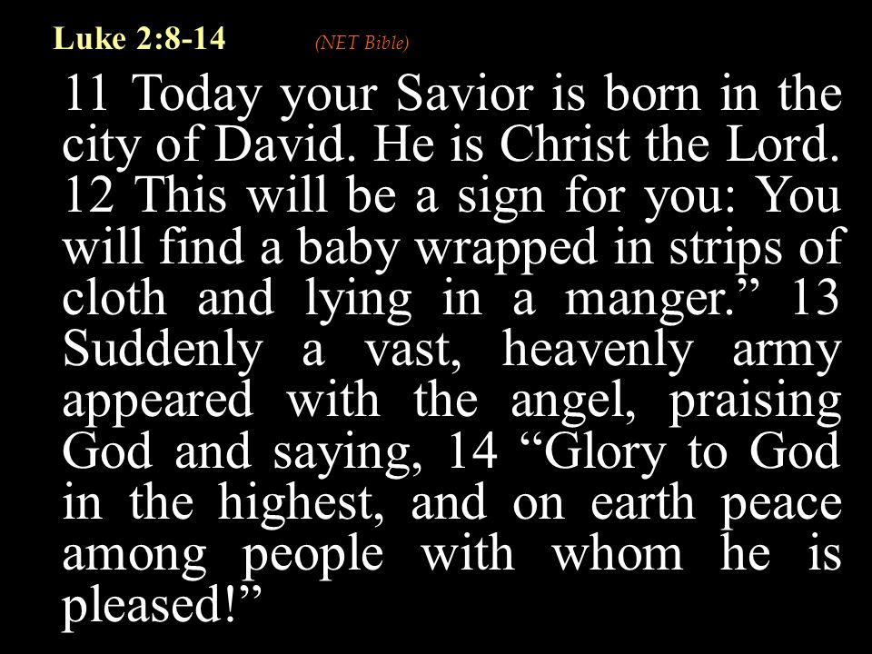 11 Today your Savior is born in the city of David.