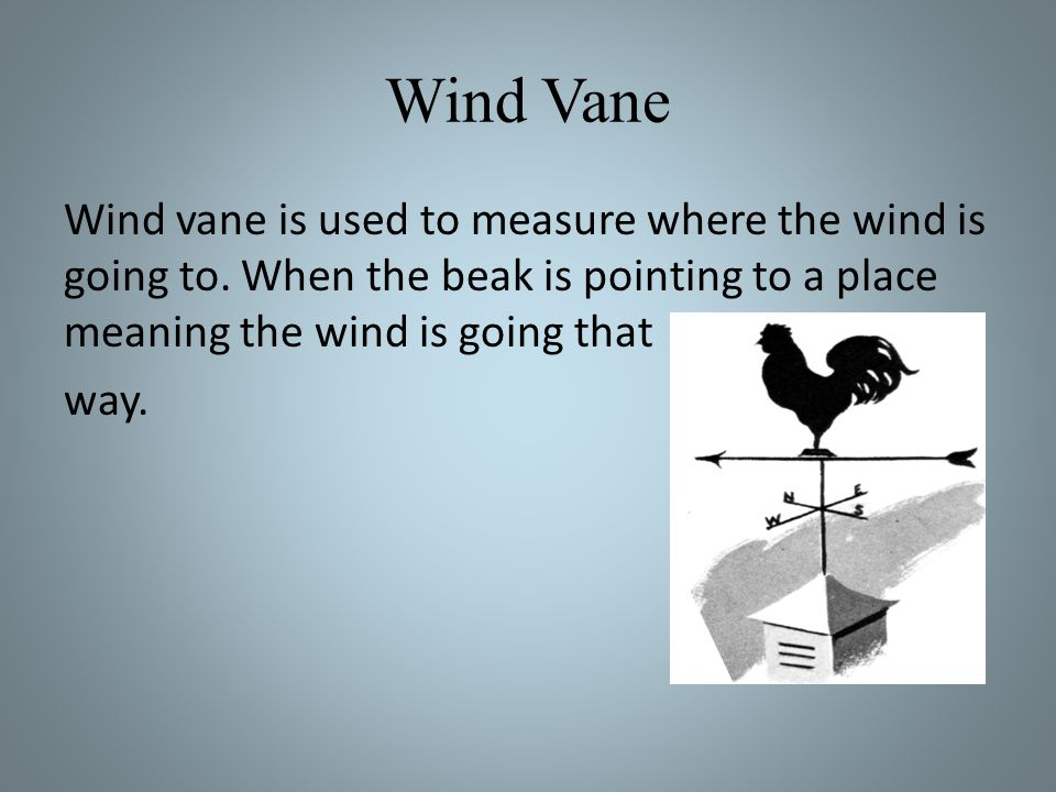 vane definition. 6 anemometer is used to measure the wind speed in a particular place which common weather instrument vane definition o