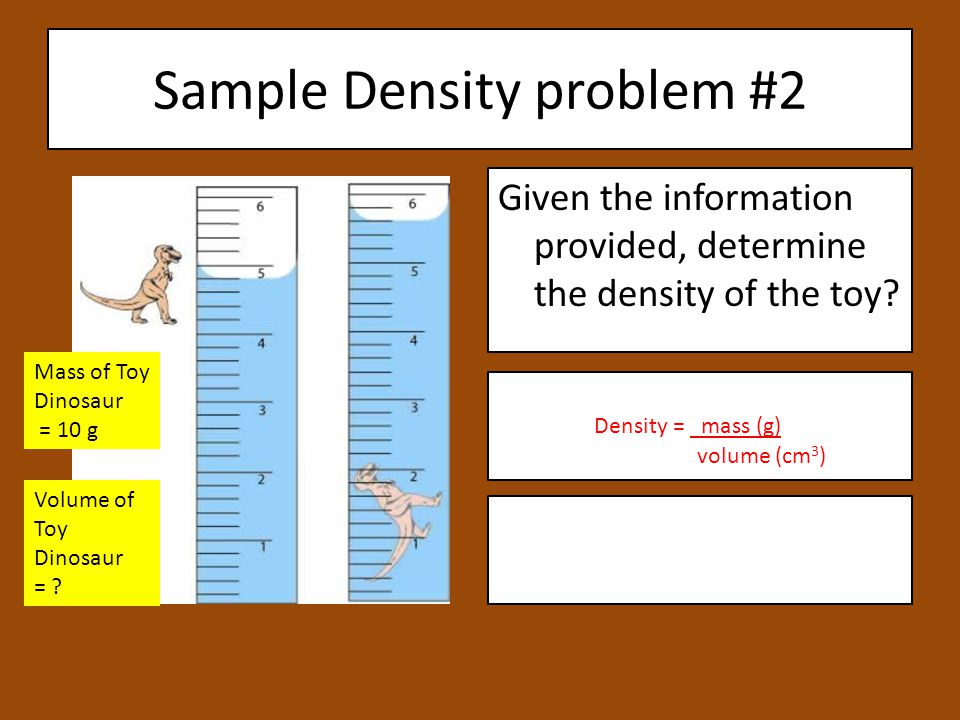 Sample Density problem #2 Given the information provided, determine the density of the toy.
