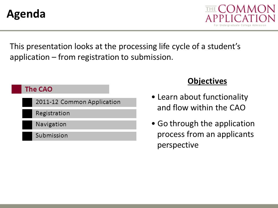 Agenda This presentation looks at the processing life cycle of a student's application – from registration to submission.