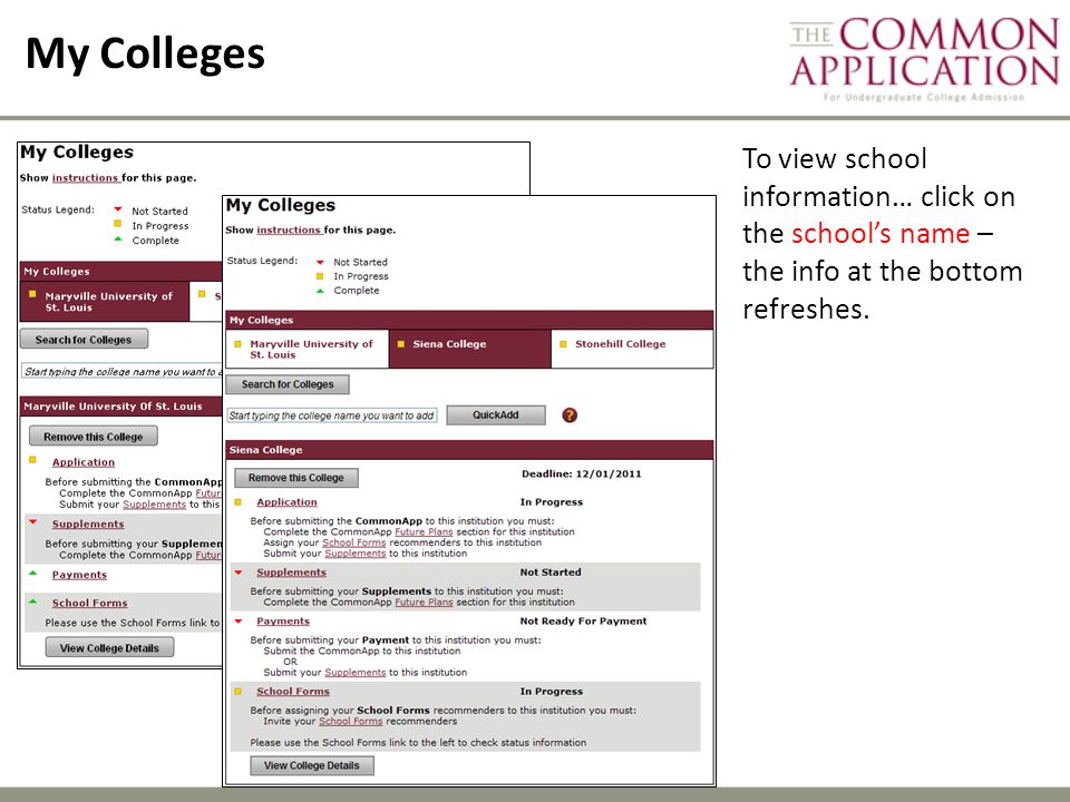 My Colleges To view school information… click on the school's name – the info at the bottom refreshes.