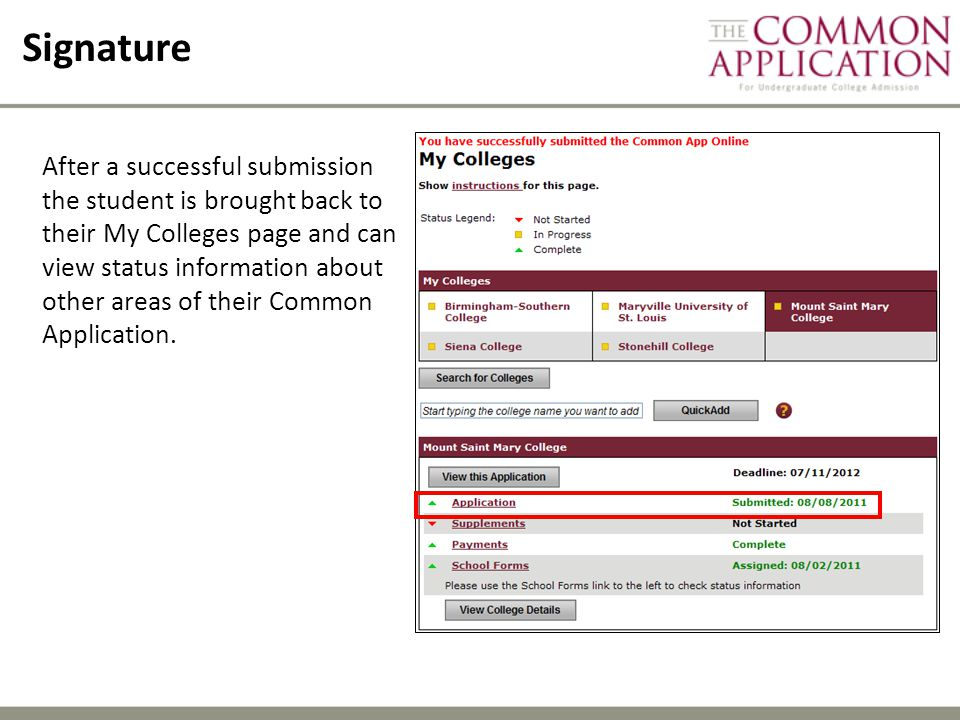 Signature After a successful submission the student is brought back to their My Colleges page and can view status information about other areas of their Common Application.