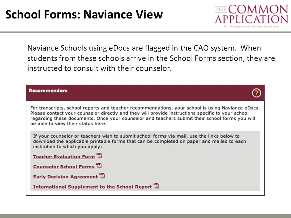 School Forms: Naviance View Naviance Schools using eDocs are flagged in the CAO system.