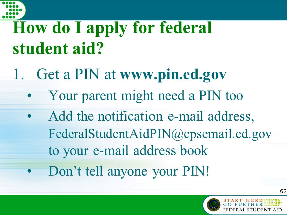 62 How do I apply for federal student aid.