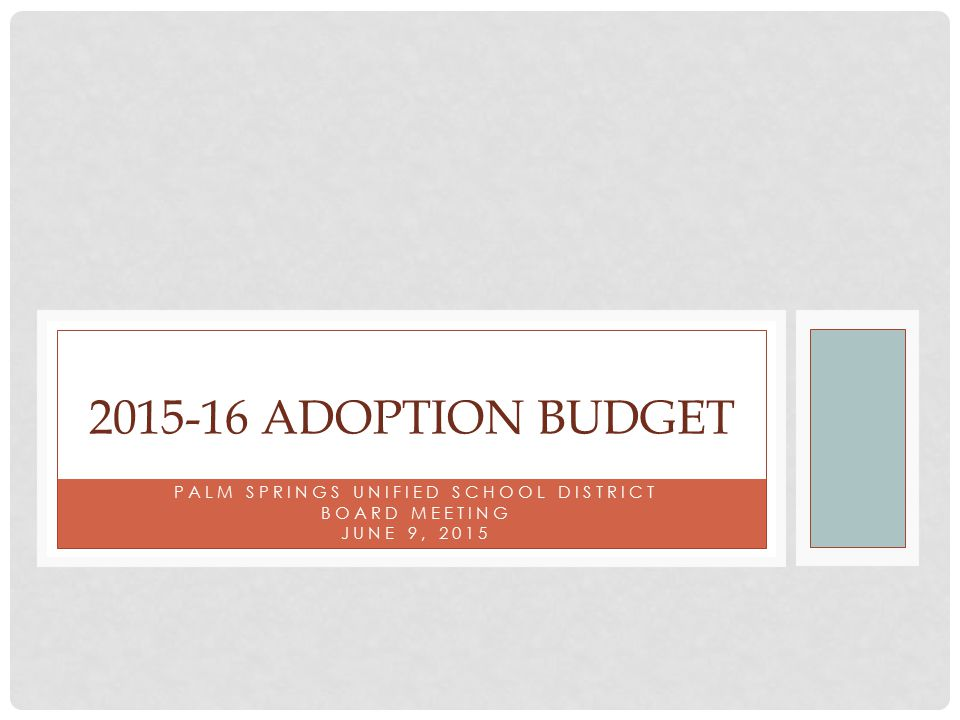 PALM SPRINGS UNIFIED SCHOOL DISTRICT BOARD MEETING JUNE 9, ADOPTION BUDGET