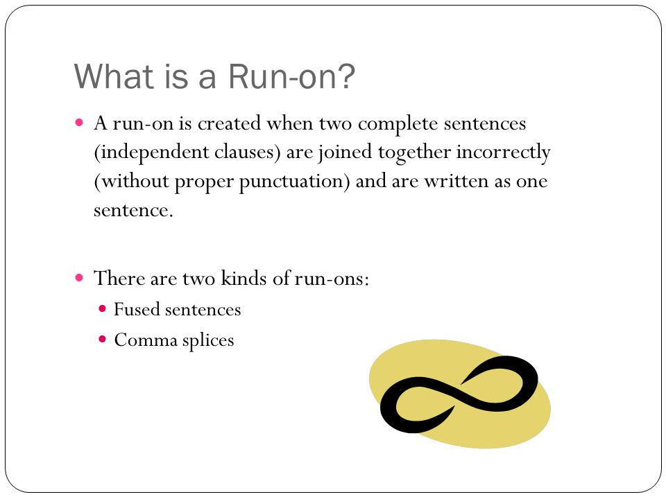 What is a Run-on.