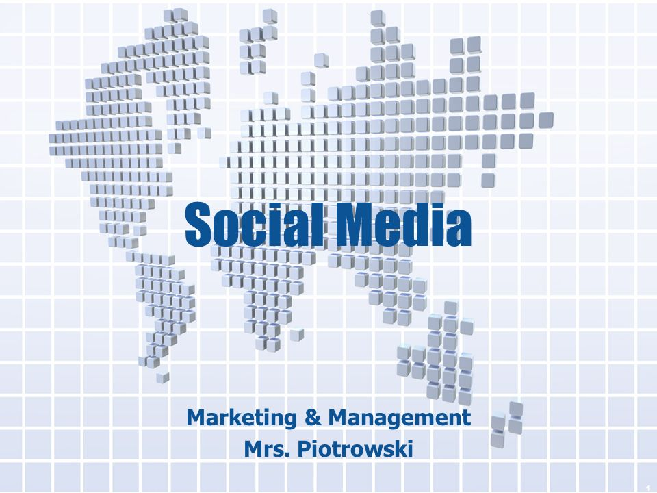 Social Media Marketing & Management Mrs. Piotrowski 1