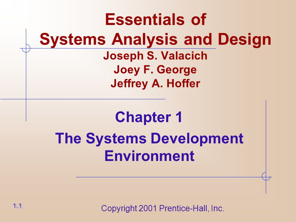 Copyright 2001 Prentice-Hall, Inc. Essentials of Systems Analysis and Design Joseph S.