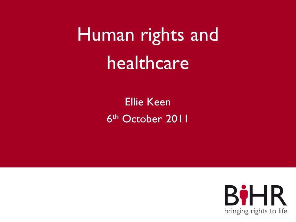 Main title Subheading Human rights and healthcare Ellie Keen 6 th October 2011