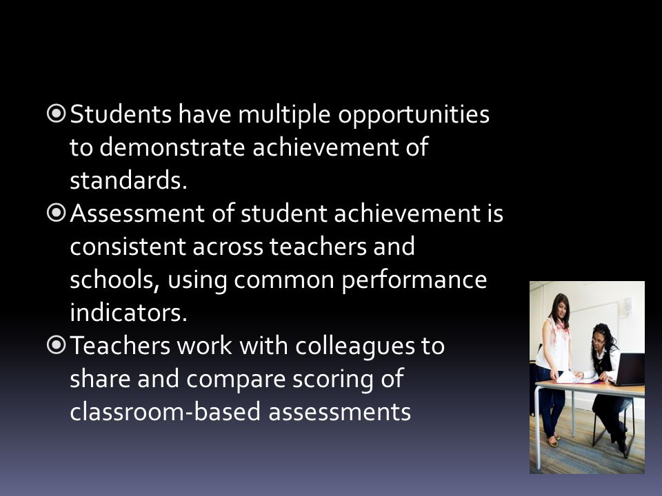  Students have multiple opportunities to demonstrate achievement of standards.