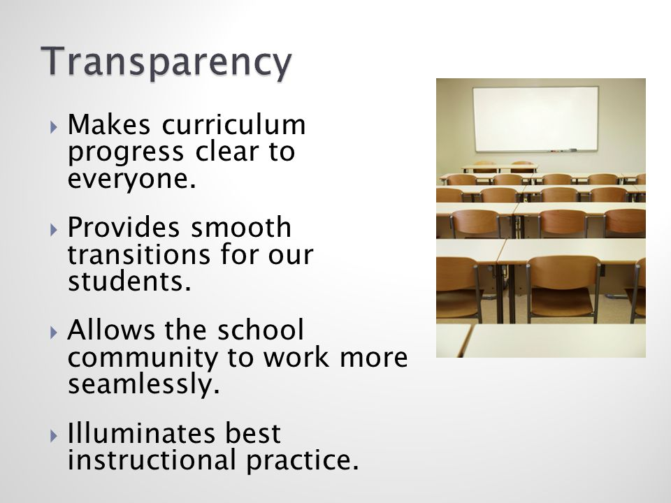  Makes curriculum progress clear to everyone.  Provides smooth transitions for our students.