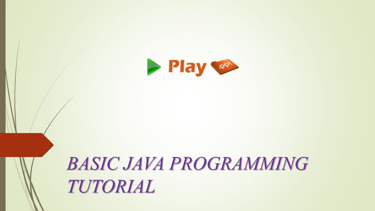 BASIC JAVA PROGRAMMING TUTORIAL