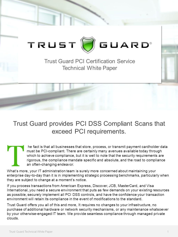 Trust guard pci certification service technical white paper trust trust guard pci certification service technical white paper trust guard provides pci dss compliant scans that xflitez Choice Image