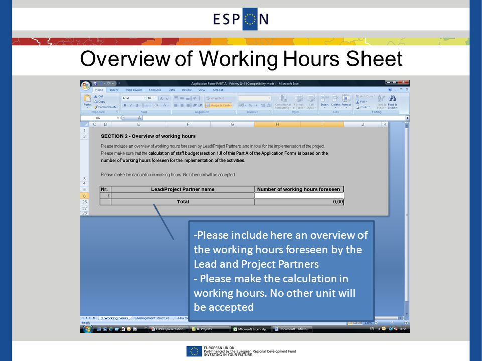 Overview of Working Hours Sheet -Please include here an overview of the working hours foreseen by the Lead and Project Partners - Please make the calculation in working hours.