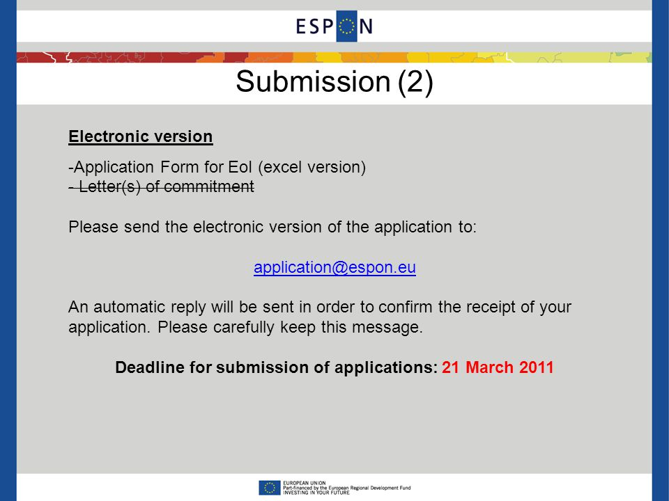 Submission (2) Electronic version -Application Form for EoI (excel version) - Letter(s) of commitment Please send the electronic version of the application to: An automatic reply will be sent in order to confirm the receipt of your application.