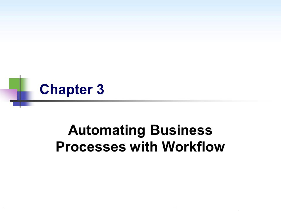 Chapter 3 Automating Business Processes with Workflow