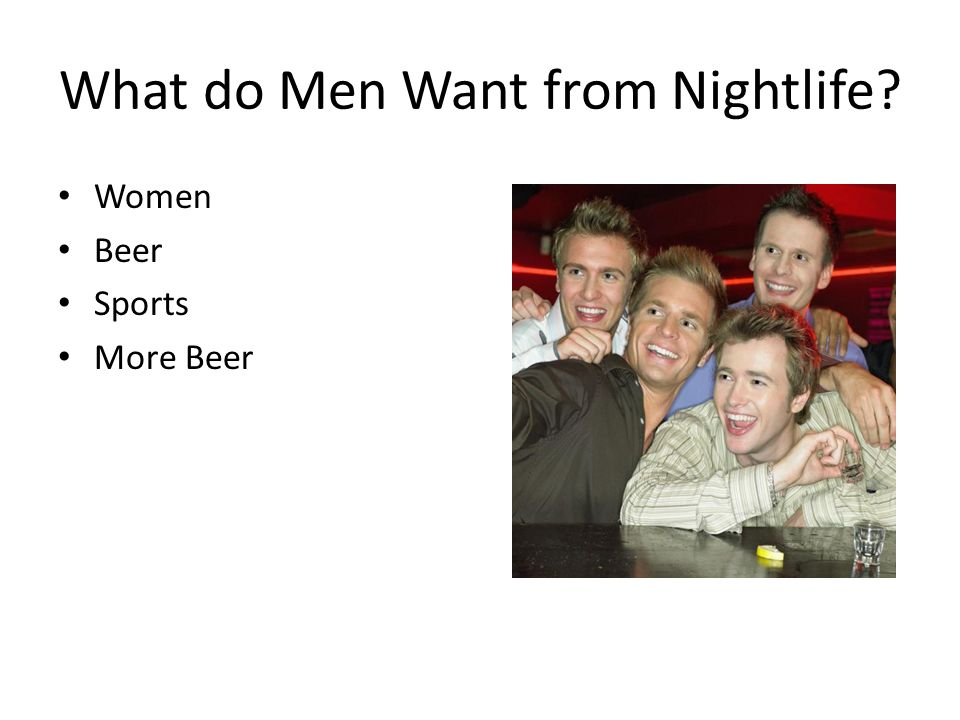 What do Men Want from Nightlife Women Beer Sports More Beer
