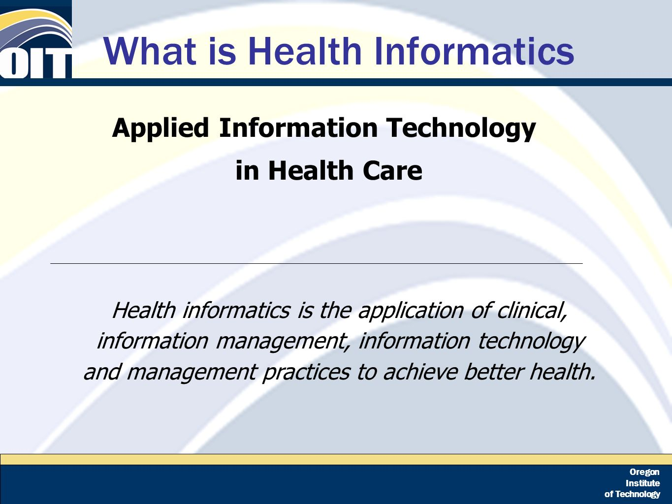 Oregon institute of technology health informatics an emerging oregon institute of technology what is health informatics health informatics is the application of clinical xflitez Choice Image
