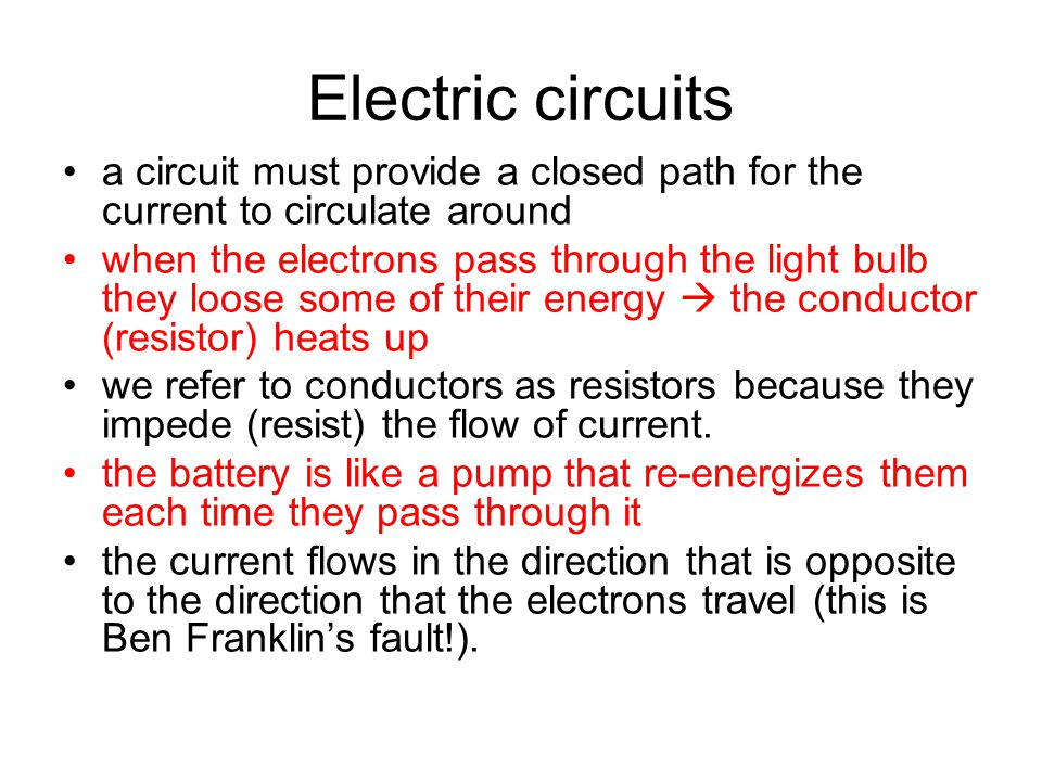 1.5 V Simple direct current (DC) electric circuits Exercise: given a battery, some wire and a light bulb, connect them so that the bulb is on.