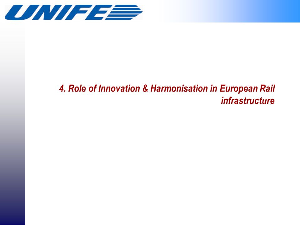 4. Role of Innovation & Harmonisation in European Rail infrastructure
