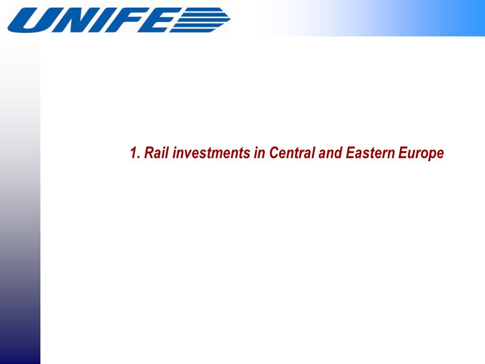 1. Rail investments in Central and Eastern Europe
