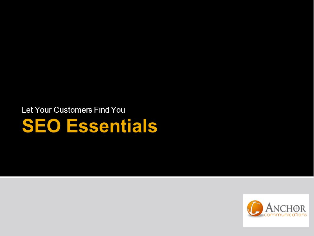 SEO Essentials Let Your Customers Find You