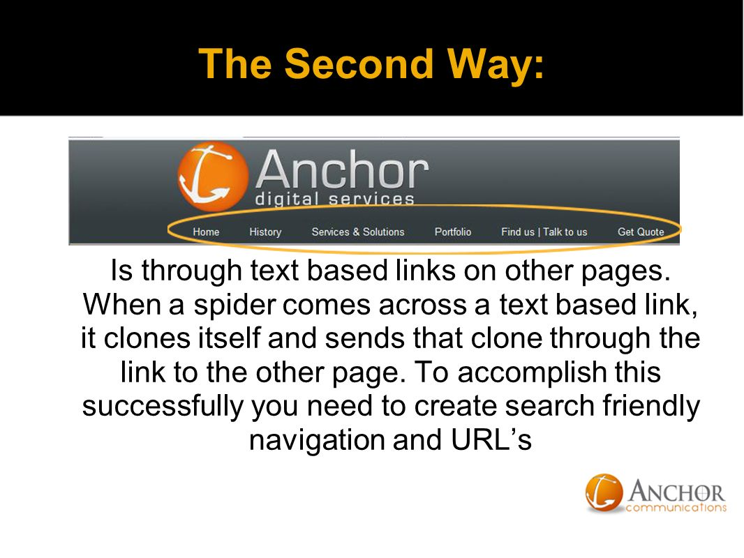The Second Way: Is through text based links on other pages.