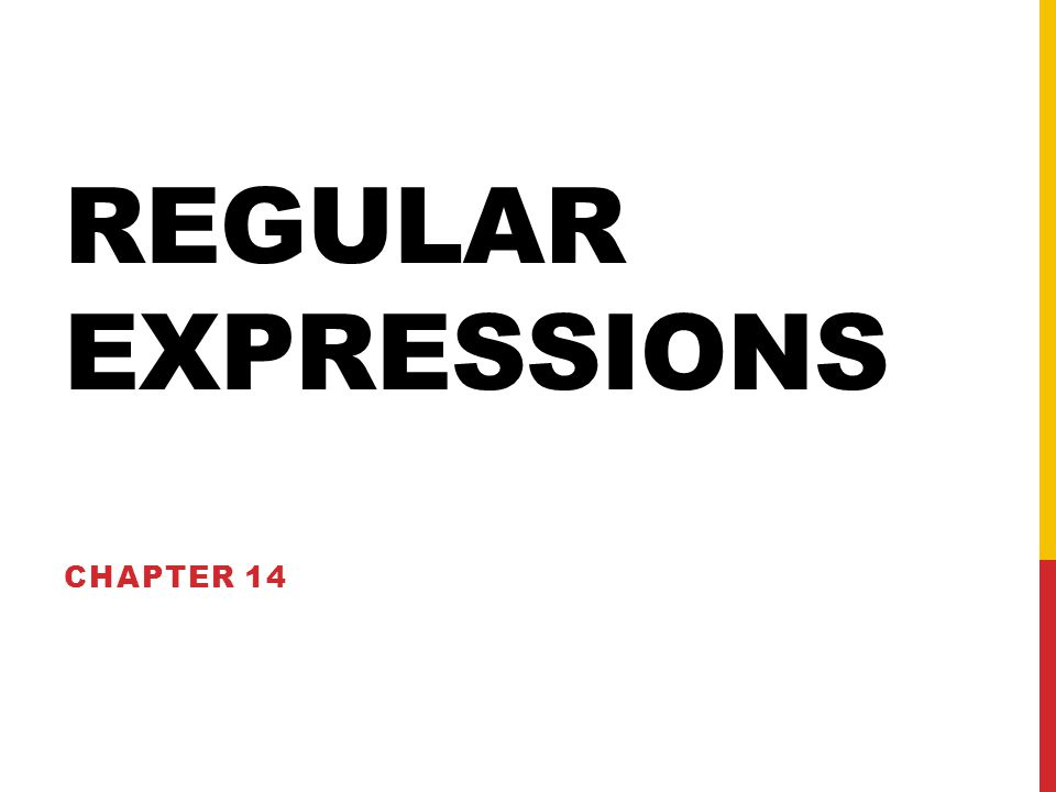 REGULAR EXPRESSIONS CHAPTER 14