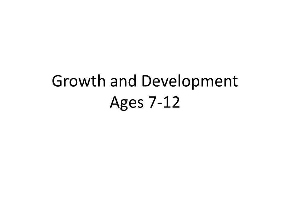 Growth and Development Ages 7-12