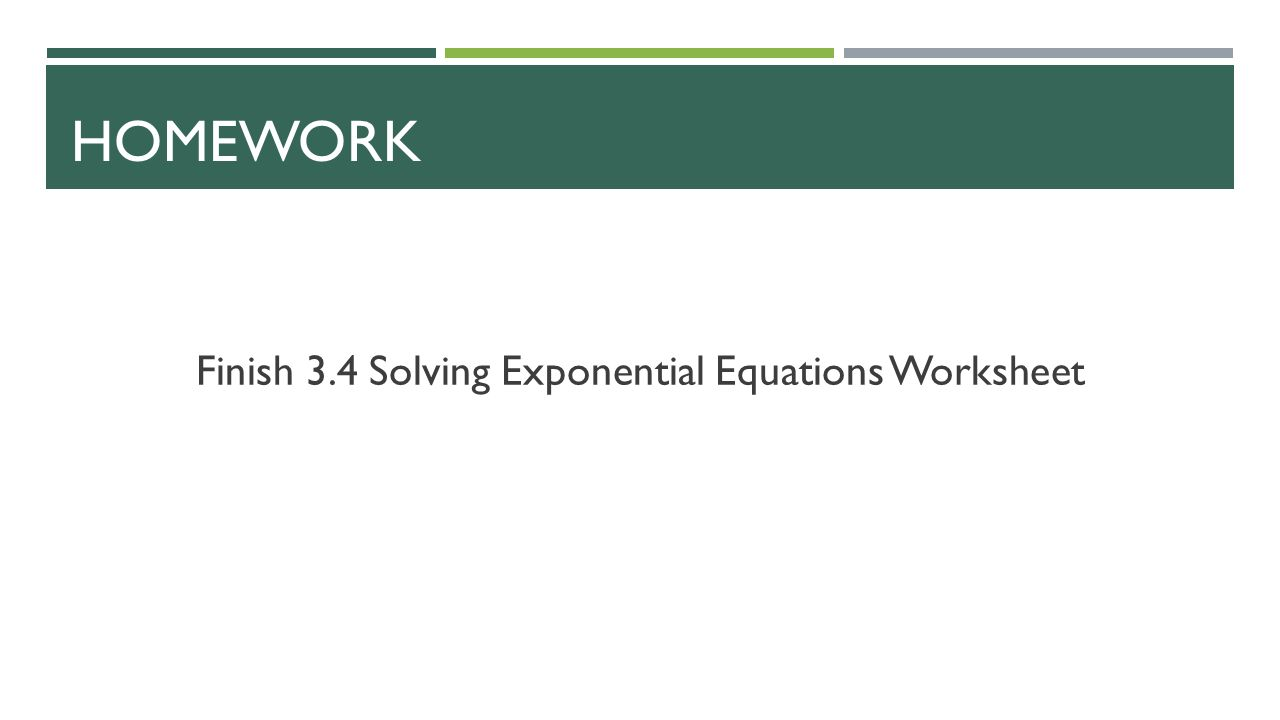 worksheet Solving Exponential And Logarithmic Equations Worksheet warm up solving exponential logarithmic functions section ppt 9 homework finish 3 4 equations worksheet