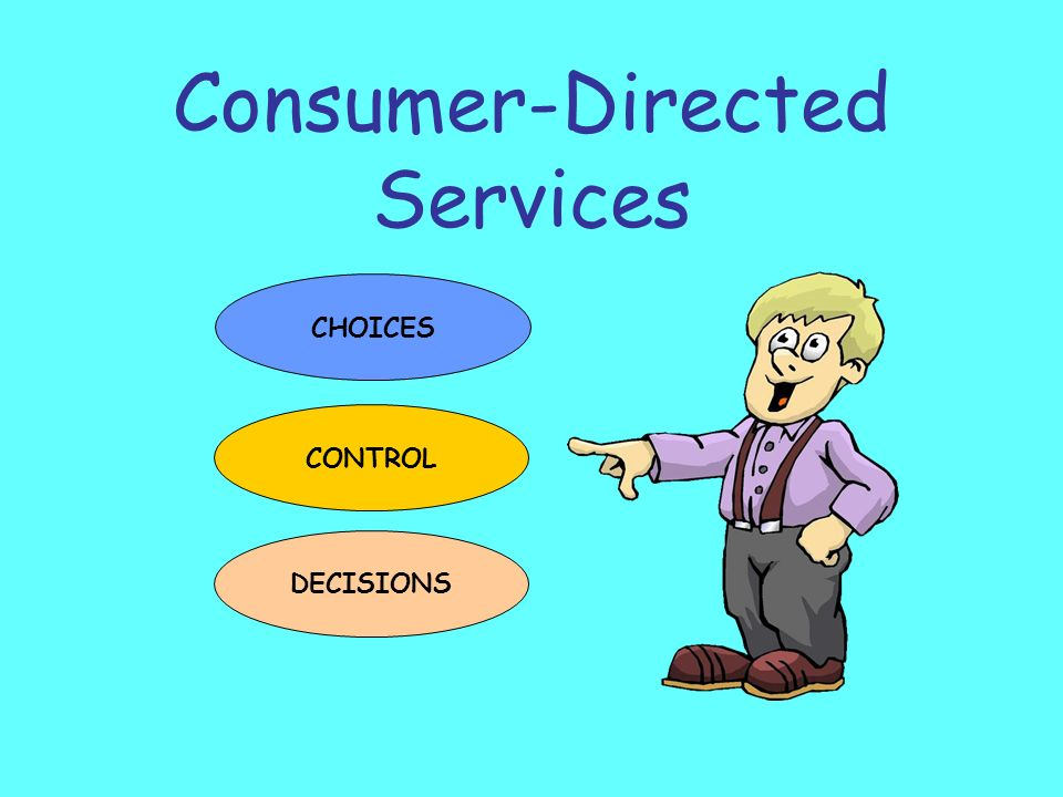Consumer-Directed Services CHOICES CONTROL DECISIONS