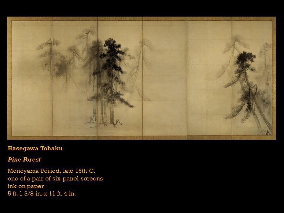 Hasegawa Tohaku Pine Forest Monoyama Period, late 16th C.
