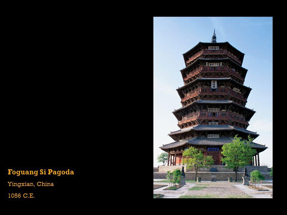 Foguang Si Pagoda Yingxian, China 1056 C.E.