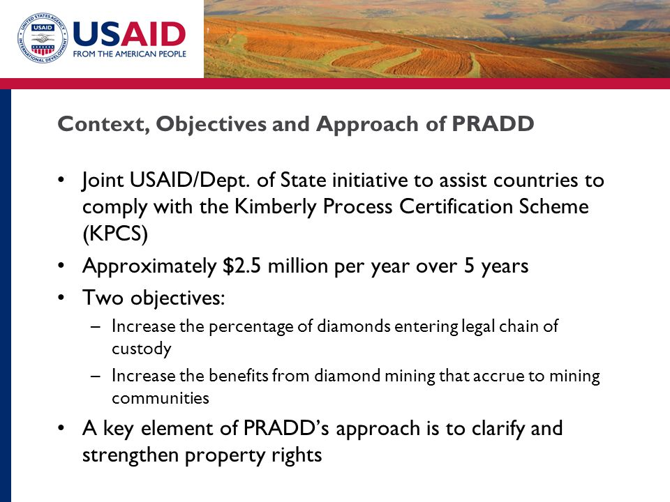Context, Objectives and Approach of PRADD Joint USAID/Dept.