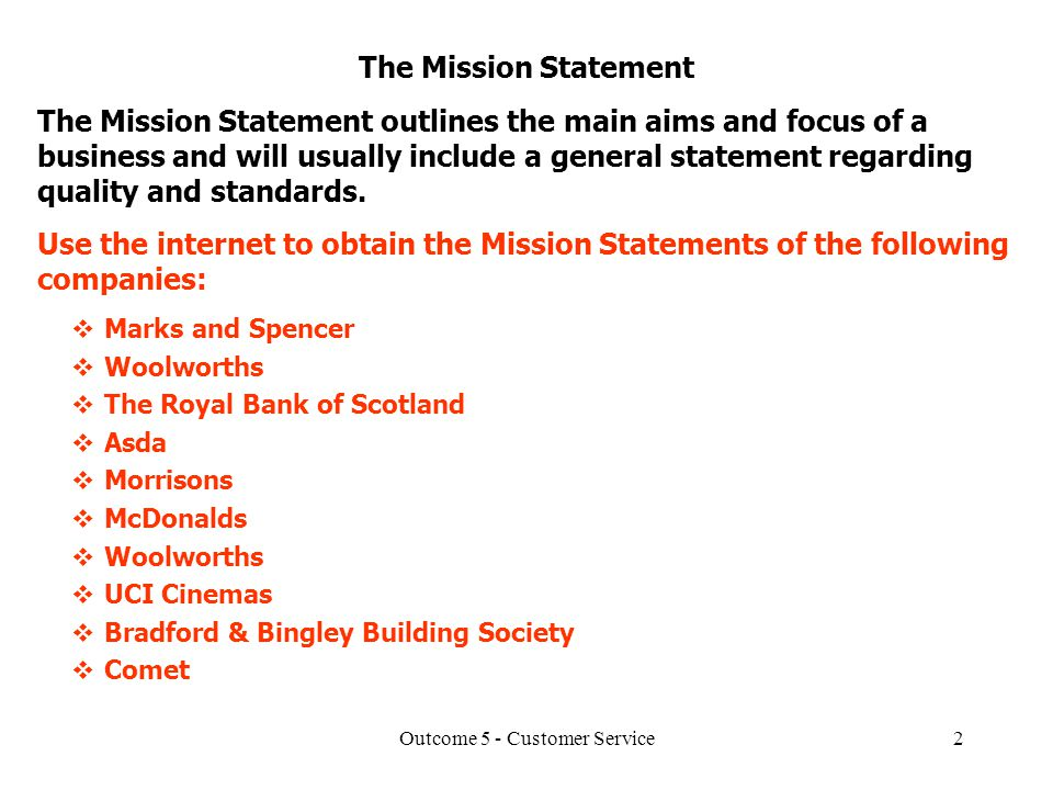 Outcome 5   Customer Service2 The Mission Statement The Mission Statement  Outlines The Main Aims And