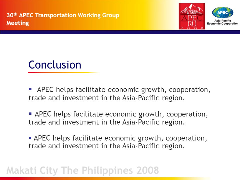 Conclusion  APEC helps facilitate economic growth, cooperation, trade and investment in the Asia-Pacific region.