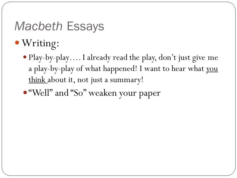 I need to write an Essay on Macbeth and I need help?