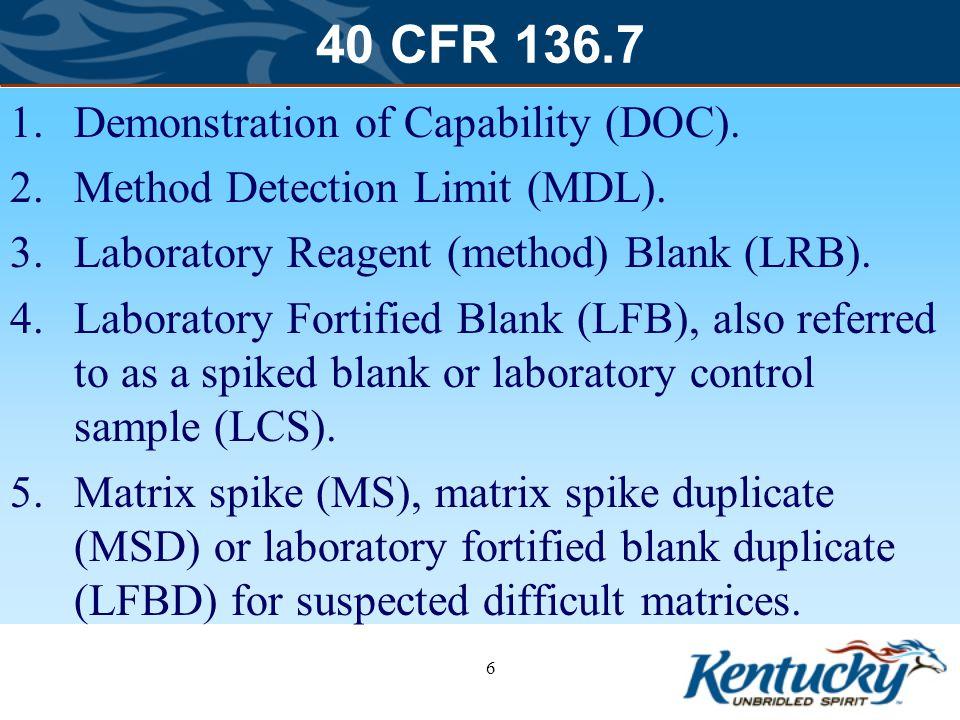 40 CFR 136.7 1.Demonstration of Capability (DOC).2.Method Detection Limit (MDL).