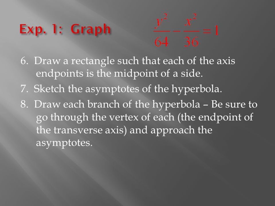 6. Draw a rectangle such that each of the axis endpoints is the midpoint of a side.