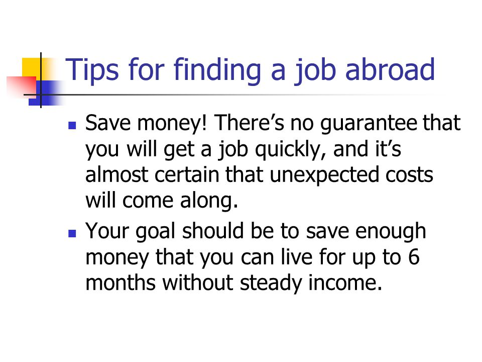 Tips for finding a job abroad Save money.